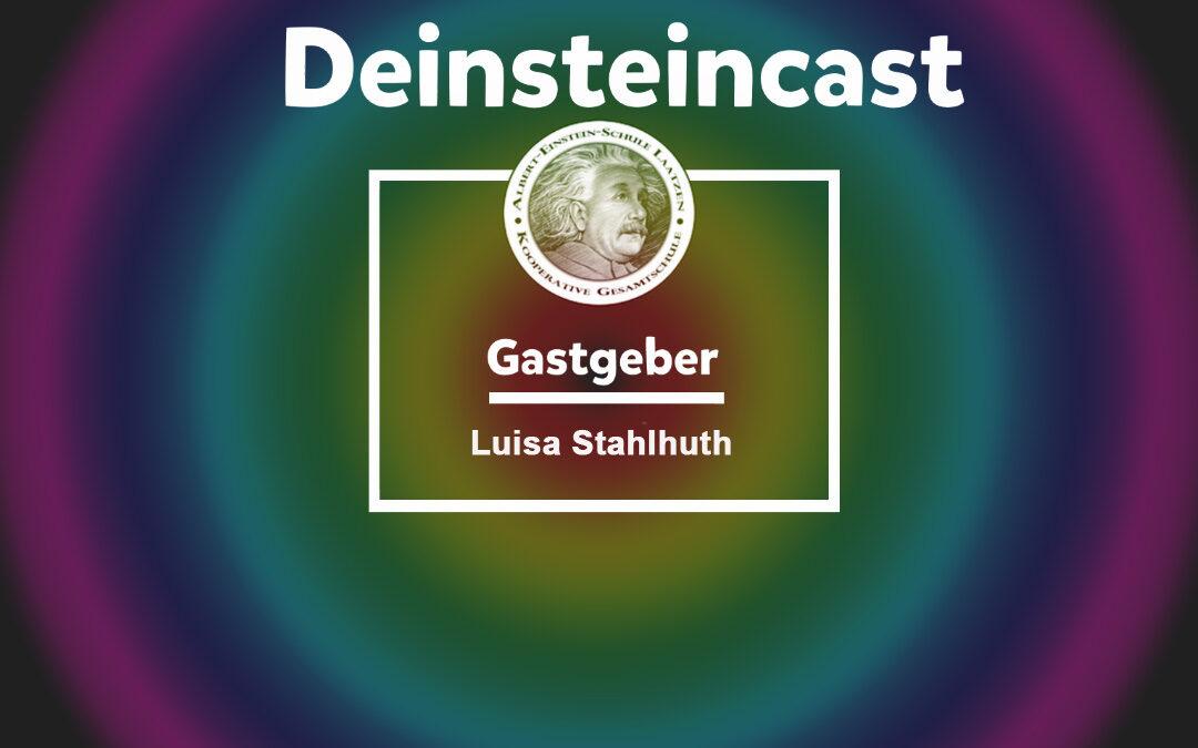 Deinstein Podcast von Luisa Stahlhuth